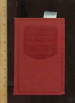 Specimen Objective Examinations : a Collection of Examinations Awarded Prizes in a National Contest...