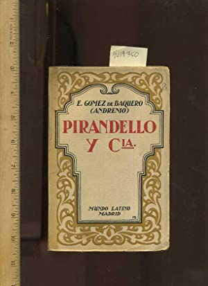 Pirandello Y Cia / Compania [THIS BOOK IS ONLY IN THE SPANISH LANGUAGE, ESPANOL ONLY]: De ...