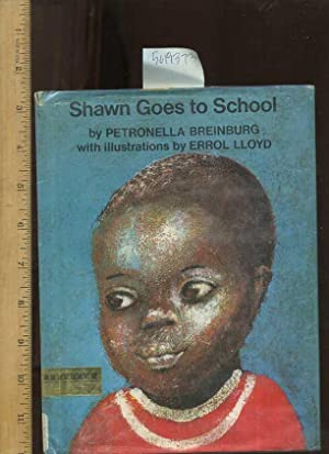Shawn Goes to School [Pictorial Children's Reader,: Breinburg, Petronella /
