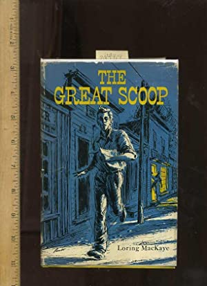 The Great Scoop [Story of an Apprentice Newspaper Boy, Bismarck North Dakota, July 1876, Exciting ...
