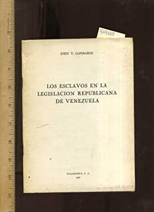 Los Esclavos En La Legislacion Republicana De Venezuela [critical Practical Studiy, This Book is in...