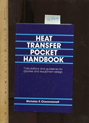Heat Transfer Pocket Handbook : Calculations and Guidelines for Process and Equipment Design: ...