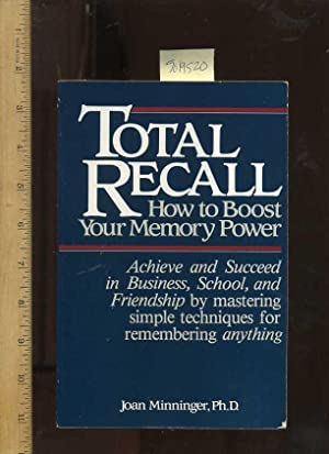 Total Recall : How to Boost Your Memory Power : Achieve and Succeed in Business Shcool and ...