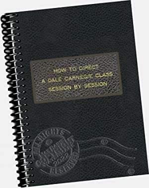 How to Direct the Dale Carnegie Course / Class : Session By Session : With Suppliments: ...