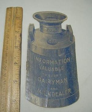 1898 Ephemera: Full of Information Valuable to Every Dairyman and Milk Dealer: Creamery Package Mfg...