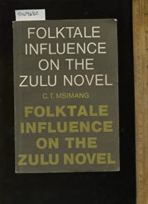 Folktale Influence on the Zulu Novel: C. T. Msimang / THIS BOOK IS SIGNED BY THE AUTHOR