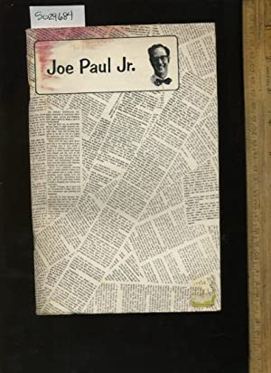 Joe Paul Jr. : This Book Began as an Attempt to Provide a Collection of Joe's Writings for ...