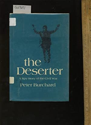 The Deserter : a Spy Story of the Civil War: Peter Burchard
