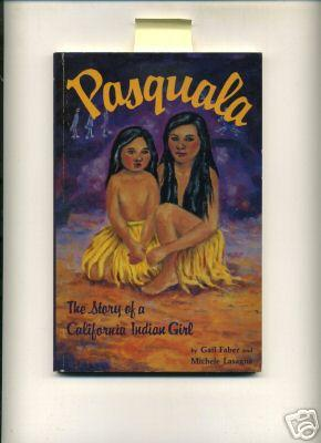Pasquala : The Story of a California Indian Girl [true Life Story, Biography, Californian Culture, ...