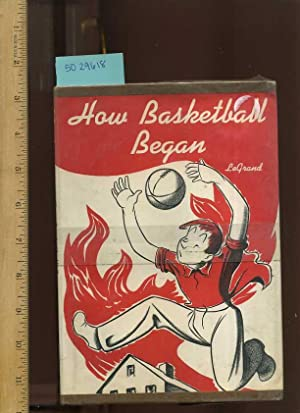 How Basketball Began [Pictorial Children's Reader, Learning to Read, Skill building]: Le Grand