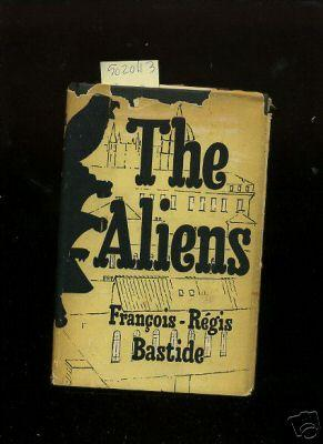 The Aliens [French Novel of a Russian Man and a Swedish Woman, Foreigners Who Settle in Paris]: ...