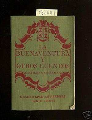 La Buenaventura y Otros Cuentos : graded Spanish Readers : Book Three / 3 : Simplified and ...
