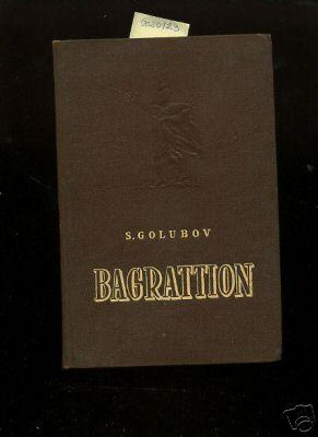 Bagrattion : The Honour and Glory of 1812 [Novel of Russia]: Golubov, S. / translated from the ...