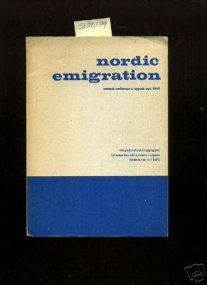 Nordic Emigration : Research Conference in Uppsala: Akerman, Sune /