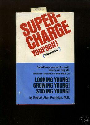 Super Charge / SuperCharge Yourself ! Why Wear Out : Supercharge Yourself for Youth Beauty and...