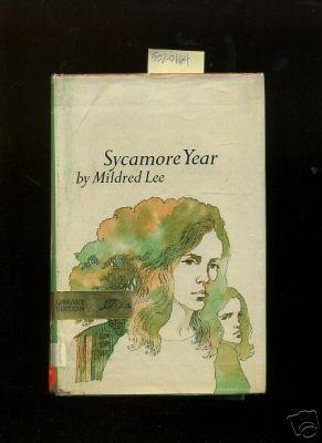 Sycamore Year [juvenile Novel, Teen Pregnancy, Unmarried Mothers, Fiction, friendship]: Lee, ...