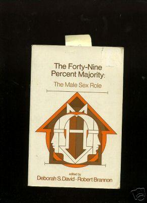 The Forty Nine / 49 Percent Majority : The Male Sex Role [Critical / Practical Study ; ...