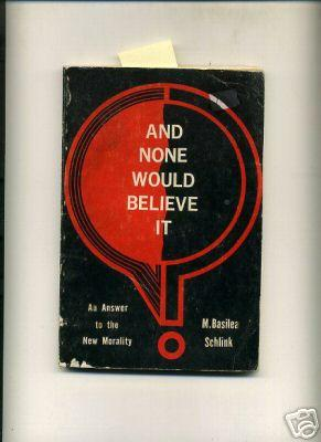 And None Would Believe it : An Answer to the New Morality [Critical / Practical Study ; Review...
