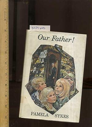 Our Father ! [novel, Fiction, Story, Saga, Drama, Adventure, Enjoyable reading]: Pamela Sykes