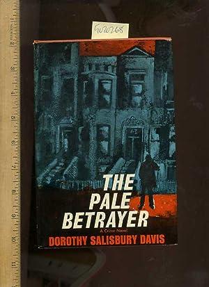 The Pale Betrayer : A Crime Novel [Eric Mather, Suspense, Thriller]: Davis, Dorothy Salisbury / ...