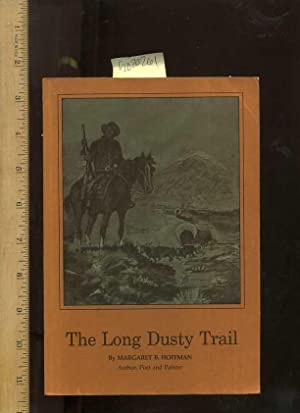 The Long Dusty Trail [A Novel based on the the Diary of the Authors Father, Rural Ohio to Northern ...