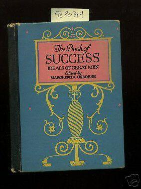 The Book of Success : Excperts from the Ideals of Great Men [Small Tome, Compilation of ...