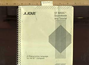 ST Basic : Sourcebook and Tutoria : a Programming Language for the ST Computer [Critical / ...