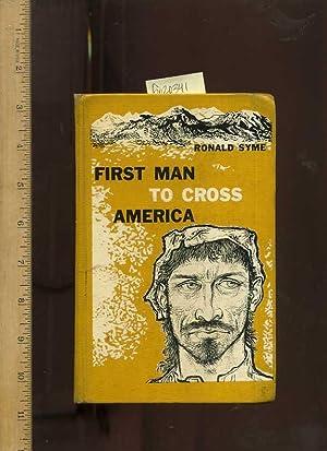 First Man To Cross America : The Story Of Cabeza De Vaca: Syme, Ronald / William Stobbs