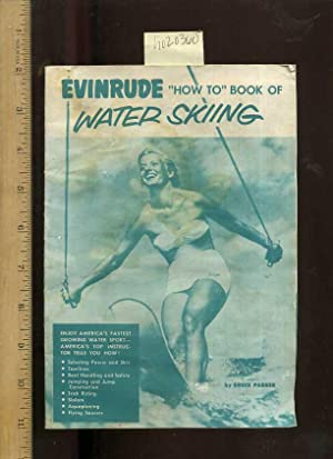 Evinrude How to Book of Water Skiing [pictorial Sports Manual, Instructions, How to Ski, Equipment,...