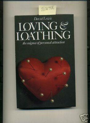 Loving and Loathing : The Enigma of Personal Attraction [hb in Dj, Uk Edition, Relationships, ...