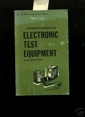 Understanding Electronic Test Equipment [Critical / Practical Study ; Review Reference ; ...