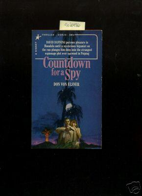 Countdown for a Spy : David Danning Pursues Pleasure in Honolulu Until a Mysterious Bigamist on the...