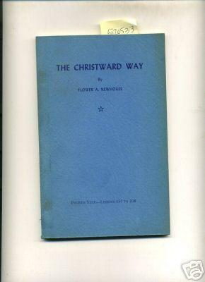 The Christward Way : Fourth / 4th Year : Lessons 157 to 208 [religious Readings, Inspiration, ...