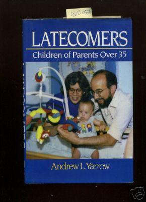 Latecomers : Children of Parents over 35 [A Sentive Exploration Into What it Means to be a Child of...