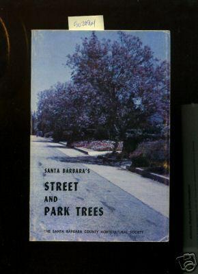 Santa Barbara's Street and Park Trees : Beittel, Will /