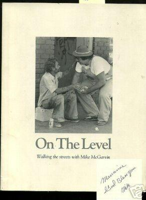 On the Level : Walking the Streets with Mike McGarvin [photo Pictorial on Poverty, a collection of ...