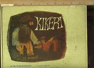 Kikeri or the Proud Red Rooster [Pictorial Children's reader]: Ehrhardt, Reinhold / Bernadette...