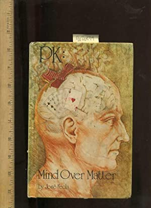 Psychic Explorations : PK : Mind Over Matter [Psychokinesis, Poltergeists, Haunted Houses, ...