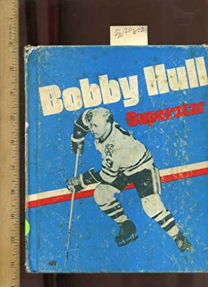 Bobby Hull : Superstar [Pictorial Juvenile Biography of Hockey Skating Sports Star, Robert Marvin ...