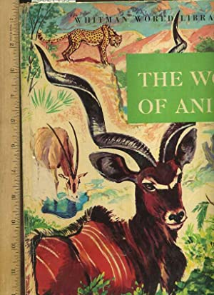The World of Animals : Whitman World Library [Mammals, Birds, Reptiles, Fishes, Invertebrates, ...