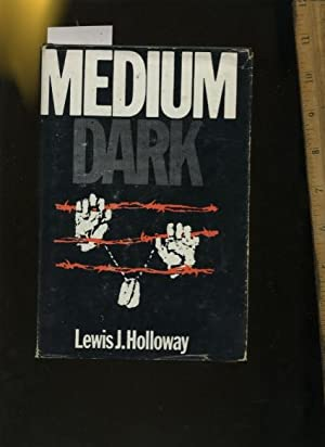 Medium Dark [A Story of One Man's Experience in a POW Prisoner of War Camp in Germany During ...
