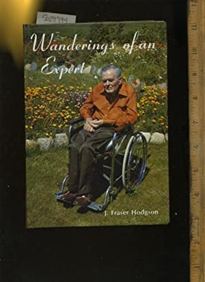 Wandering of an Expert [A Quadriplegic Person Shares His life, Loves, and Experieces, Coaldale ...