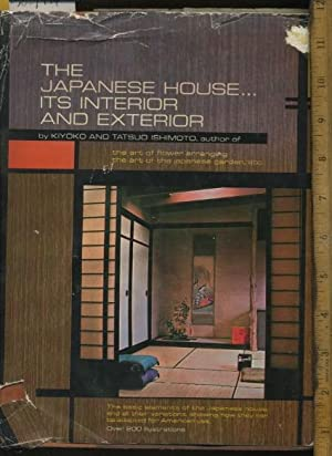 The Japanese House : Its Interior and Exterior : The Basic Elements of the Japanese House and All ...