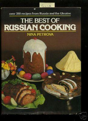 The Best of Russian Cooking : Over: Petrova, Nina /