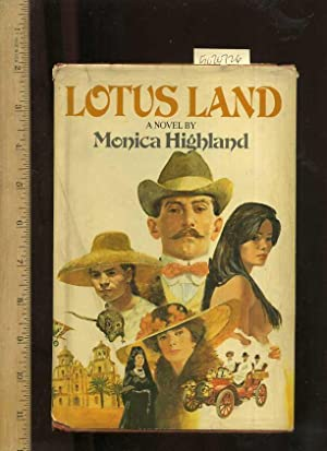 Lotus Land [A Novel of Los Angeles California, 1880s to WWII, Ethnic Groups, SIGNED BY 2 OF THE ...