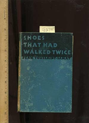 Shoes that Had Walked Twice [mystery Novel, Winner of the French Prix Du Roman D'adventure of ...