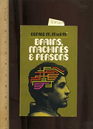 Brains Machines and Persons [Critical / Practical Study ; Review ; Reference ; Biographical ; ...