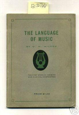 The Language of Music : The First Steps in Harmony and Musical Composition : Students Series No. 1 ...