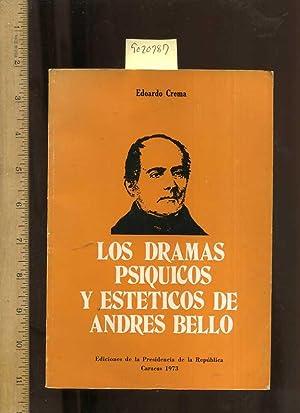 Los Dramas Psiquicos y Esteticos De Andres Bello [Spanish / Espanol Language Only, Hispanic ...