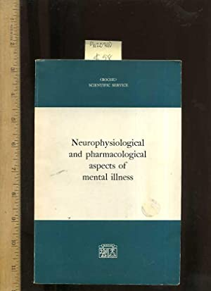 Neurophysiological and Pharmacological Aspects of Mental Illness [Critical / Practical Study ;...